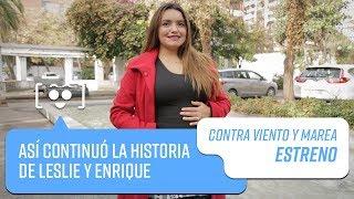 Así continuó la historia de Leslie y Enrique   Contra Viento y Marea 2019