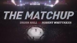 UFC 193: Uriah Hall vs. Robert Whittaker - The Matchup
