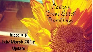 Cross Stitch #8 - Feb/Mar 2015 Update