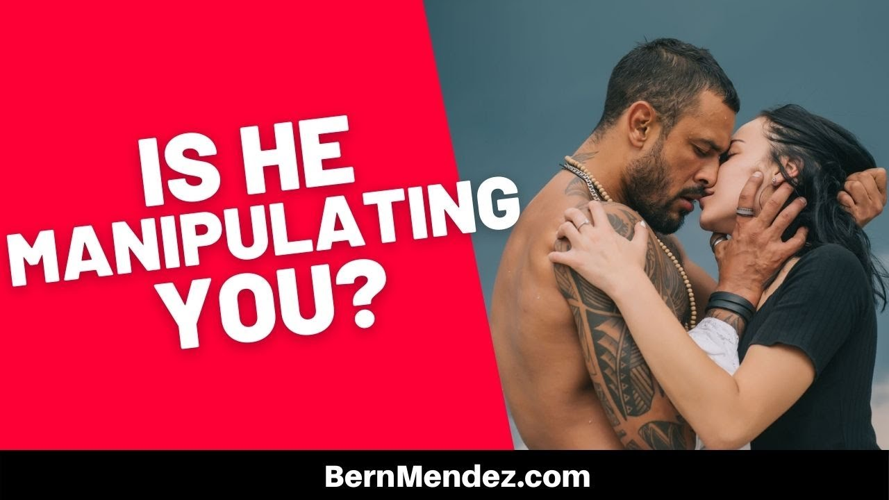 Is He Manipulating You?