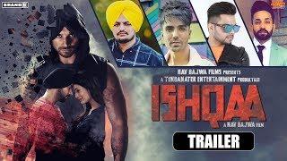 ISHQAA : Trailer | Nav Bajwa | Payal Rajput | Aman Singh Deep | Karamjit Anmol | Brand B | Movie