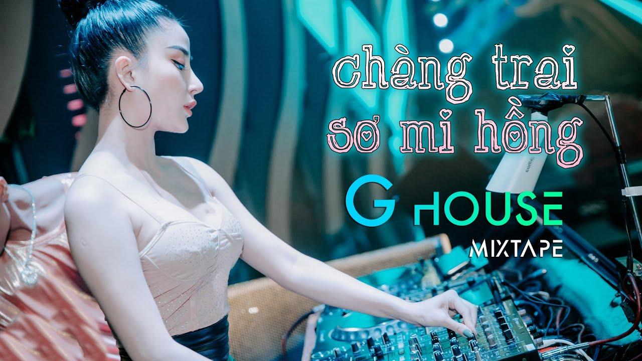 Việt Mix G-House MixTape 2021- Chàng trai sơ mi hồng| LK Nonstop Vinahouse Nhạc Trẻ Remix Gây Nghiện