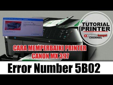 Canon Mx397 Error Number 5b02 Canon Mx397 Eror 5b02 Cara Reset
