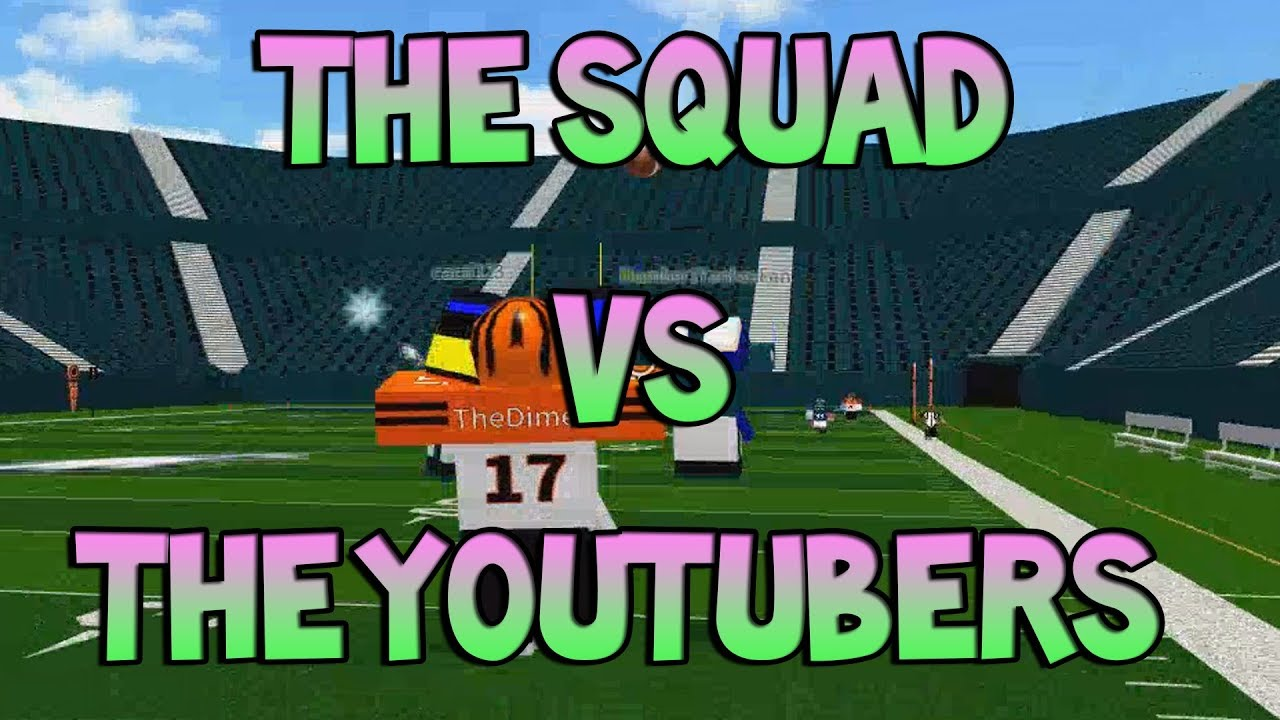 The Squad Vs The Youtubers Legendary Football Youtube