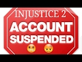 MY ACCOUNT GOT SUSPENDED.... Injustice 2 mobile