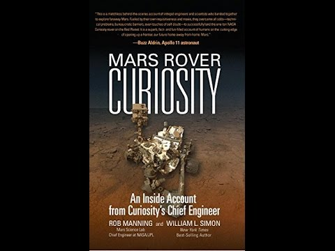 Interview with Rob Manning - NASA / JPL Mars Curiosity Rover Chief Engineer