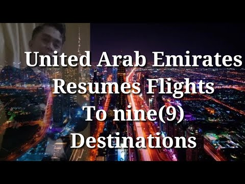 United Arab Emirates Resumes Flights To Nine(9) Destinations Pandemic Travel Update