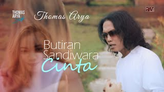Download THOMAS ARYA - BUTIRAN SANDIWARA CINTA (Official New Acoustic) MV