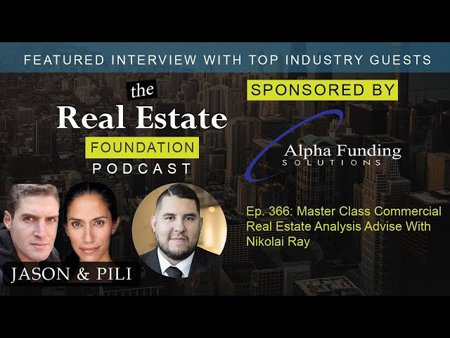 Ep. 366: Master Class Commercial Real Estate Analysis Advise With Nikolai Ray