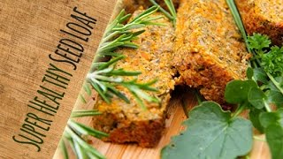 Gluten-free Seed Roast Loaf - absolutely delicious  (vegan)