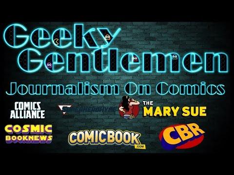 Geeky Gentlemen Journalism On Comics
