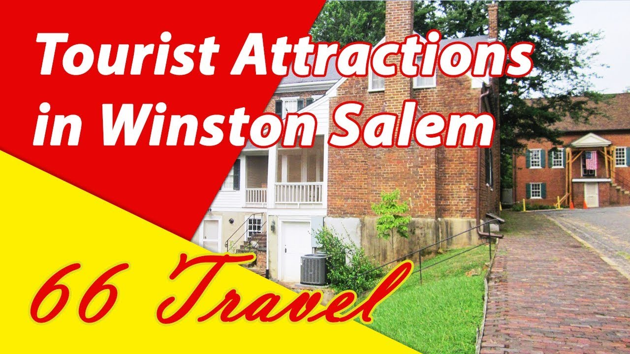 List 11 Tourist Attractions in Winston Salem North Carolina