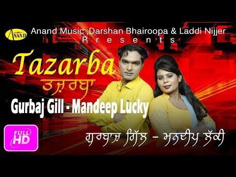 Tazarba l Gurbaj Gill l Mandeep Lucky l New Punjabi Song 2017 l Anand Music