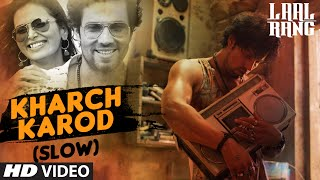 Kharch Karod (Slow) Video Song | Laal Rang