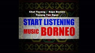Download lagu Chut Tuyang Sape Borneo Tuyang Tan Ngan Music Borneo MP3