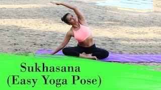 Yoga Asana - Sukhasana (Easy Yoga Pose) - Calms the Mind & Strengthens the Back