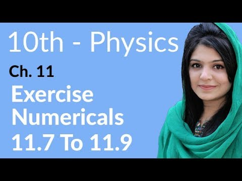 10th Class Physics, Ch 11, Exercise Numerical no 11 7 to 9 - Class 10th  Physics