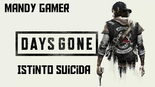 Days Gone - Istinto Suicida - Gameplay Walkthrough Ita