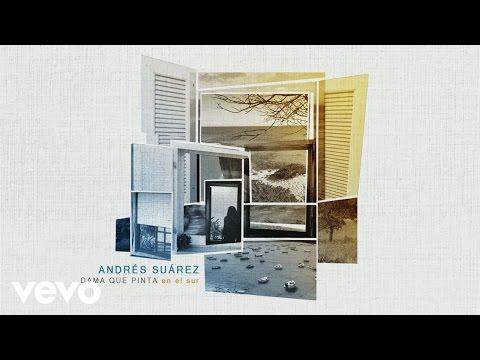 Andrés Suárez - Dama Que Pinta en el Sur (Audio)