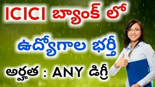 Latest Govt Jobs For Andhra Pradesh and Telangana || Jobs In Icici Bank