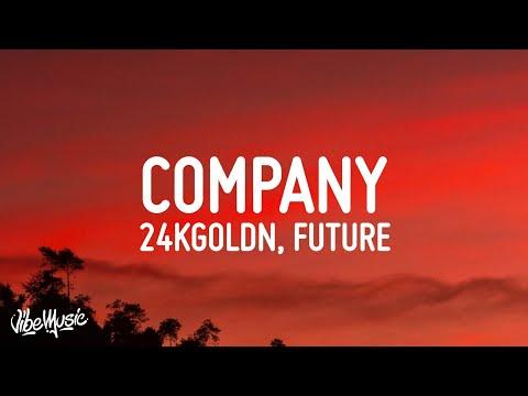 24KGoldn - Company (Lyrics) ft. Future