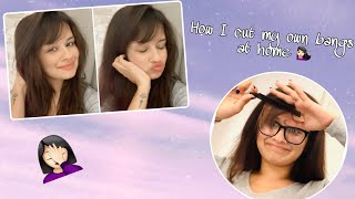 HOW I CHOPPED MY OWN BANGS AT HOME BY MYSELF😂| AVNEET KAUR| HAIRCUT AT HOME
