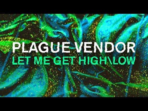 "Free Download Plague Vendor - ""let Me Get High\low"" (lyric Video) Mp3 dan Mp4"