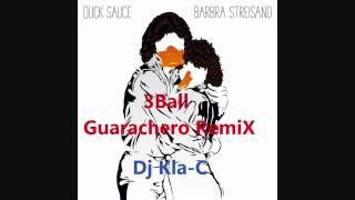 Duck Sauce - Barbra Streisand (Dj KlaC 3Ball Guarachero rmx)