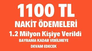 1100 TL NAKİT ÖDEMELERİ 1.2 MİLYON HANEYE VERİLDİ ( Bayrama Kadar Verilmeye Deva