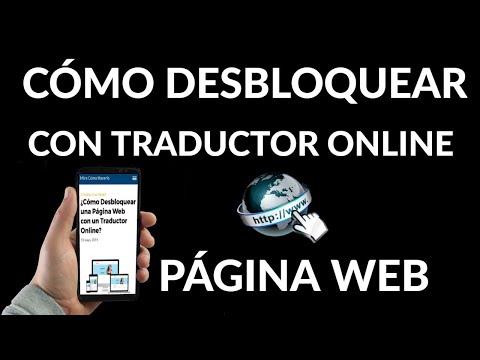 Cómo Desbloquear una Página Web con un Traductor Online