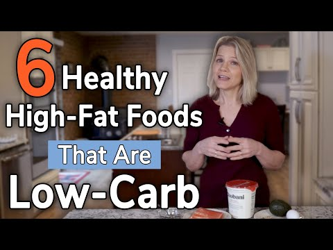 6 Healthy High Fats Foods That are Low Carb