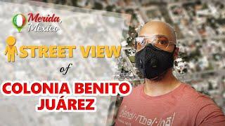 Walking Tour of Merida Mexico|  Colonia Benito Juarez | Street view tour of Merida neighborhoods.