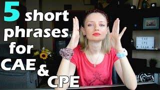 5 short phrases for CAE & CPE exams! 🗣️ 🖊️