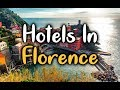 Best Hotels in Florence, Italy - Hotels In Florence Worth Visiting