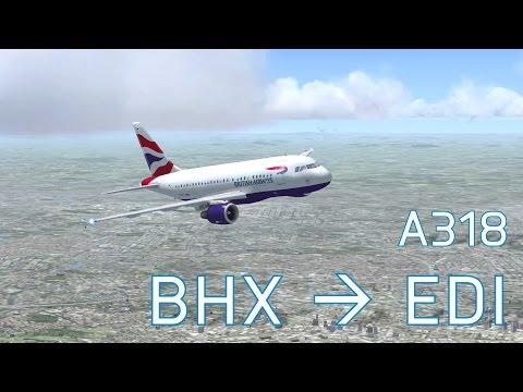 FSX Birmingham to Edinburgh | British Airways A318 | Full Flight