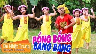 BỐNG BỐNG BANG BANG - Nhạc Thiếu Nhi Sôi Động Nhất 2018 Bé Nhật Trung