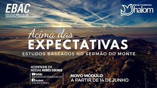 PAZ ACIMA DAS EXPECTATIVAS  (Mateus 6:25-34) | EBAC | Sermão do Monte | Everlyn Porto