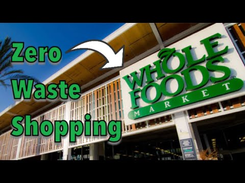 Why Whole Foods Is One Of The BEST Grocery Stores To Shop Zero Waste