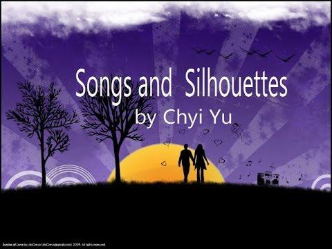 SONGS & SILHOUETTES  (With Lyrics) -  Chyi Yu