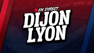 🔴 direct / live : dijon - lyon // club house ( dfco - ol )