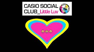 Casio Social Club - Little Luv (Four To The Floor Version) • (Preview)