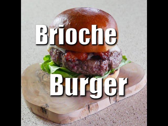 How To Make Perfect Brioche Burgers