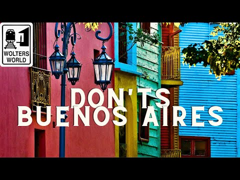 Buenos Aires: The Don'ts of Visiting Buenos Aires, Argentina