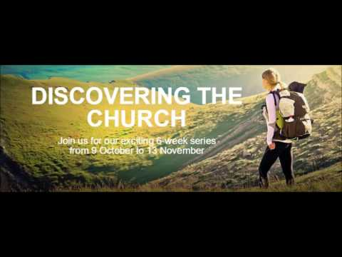 "9 October 2016, Discovering the Church Series - Week 1 ""The Ambiguity of the Church"""