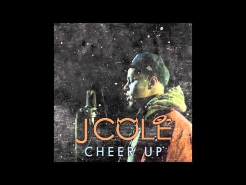 J Cole - Cheer Up (Lyrics Below)
