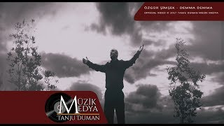 Gambar cover Özgür Şimşek - Demma demma [official video]