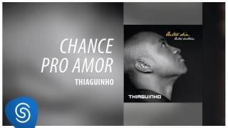 Thiaguinho - Chance Pro Amor (Outro Dia, Outra História) [Áudio Oficial]