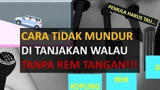 CARA TIDAK MUNDUR DI TANJAKAN TANPA REM TANGAN | PEMULA HARUS TAU PENTING!