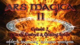 Lets Play Ars Magica II - 2 - Neutral Essence & Healing Spells