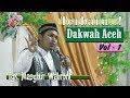TerbaruDakwah Aceh  I TgkMasyhur Wahroni Vol1